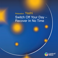 Cover of the Relaxation CD:  Switch Off Your Day - Recover In No Time